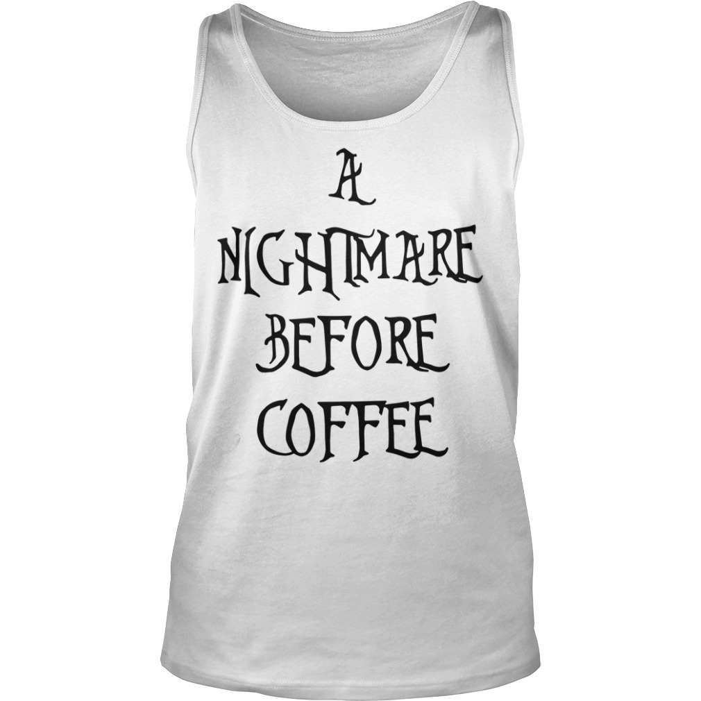 Halloween a nightmare before coffee Tank top