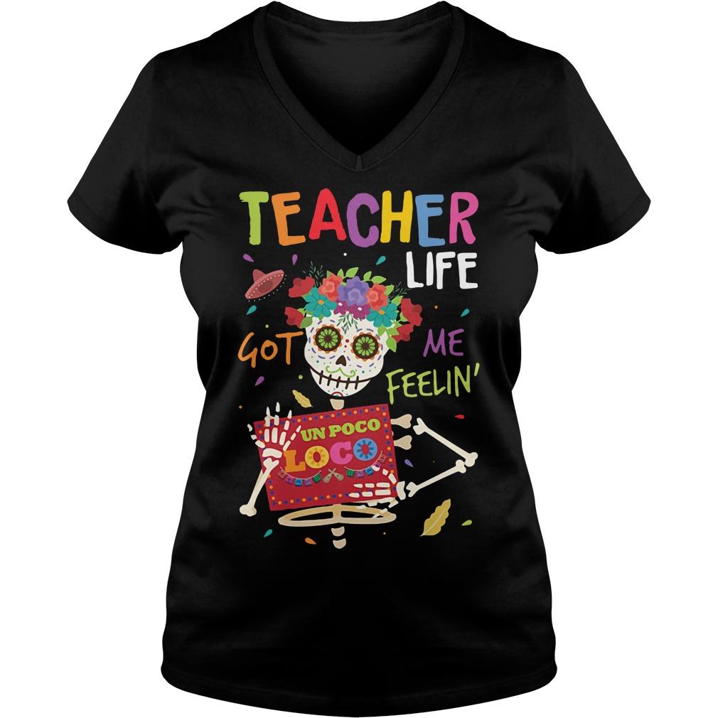 Halloween Teacher life got me feelin un Poco Loco V-neck T-shirt