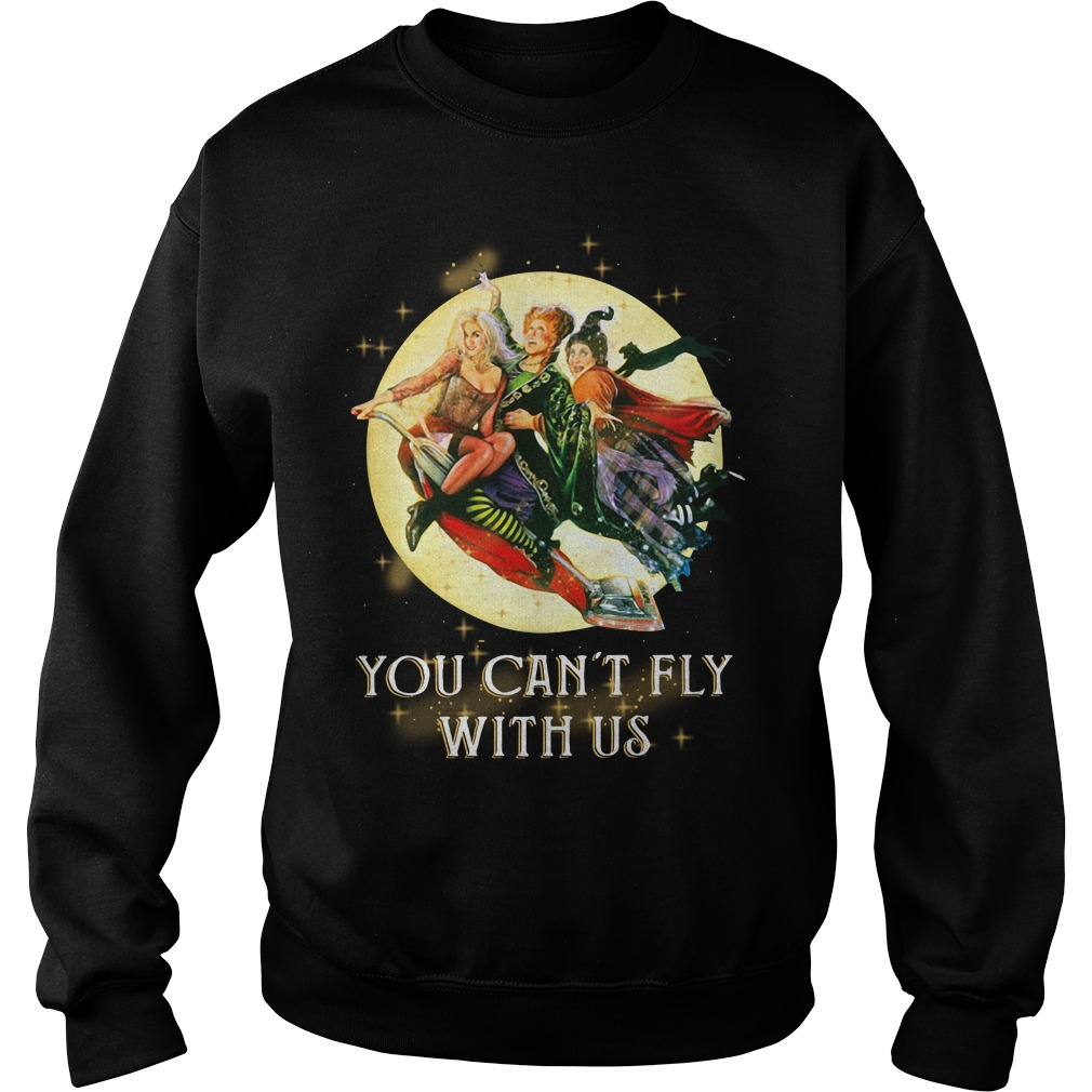 Hocus Pocus you can't fly with us halloween Sweater