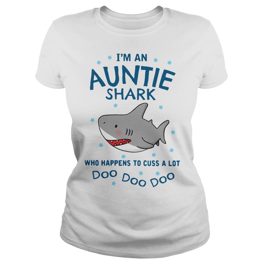 I'm an auntie shark who happens to cuss a lot doo doo doo Ladies tee