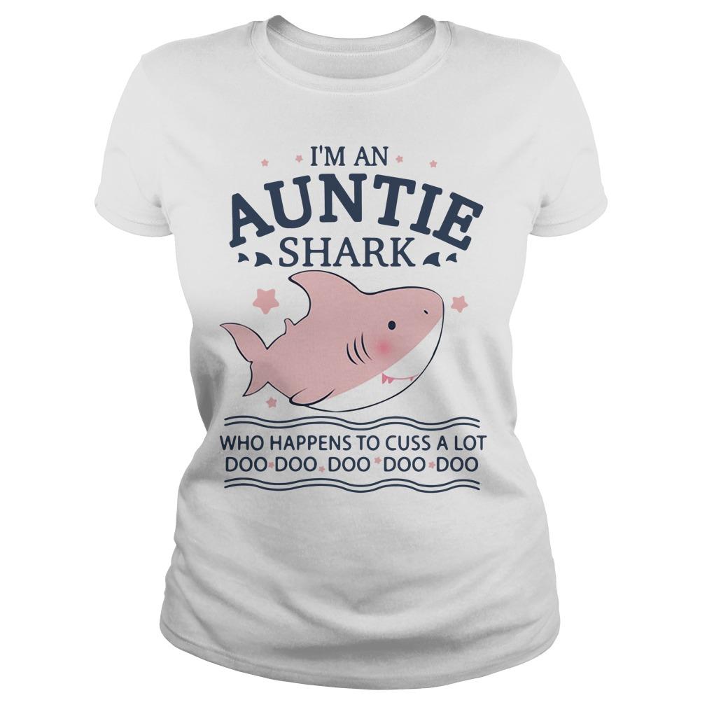 I'm an auntie shark who happens to cuss a lot doo doo Ladies tee