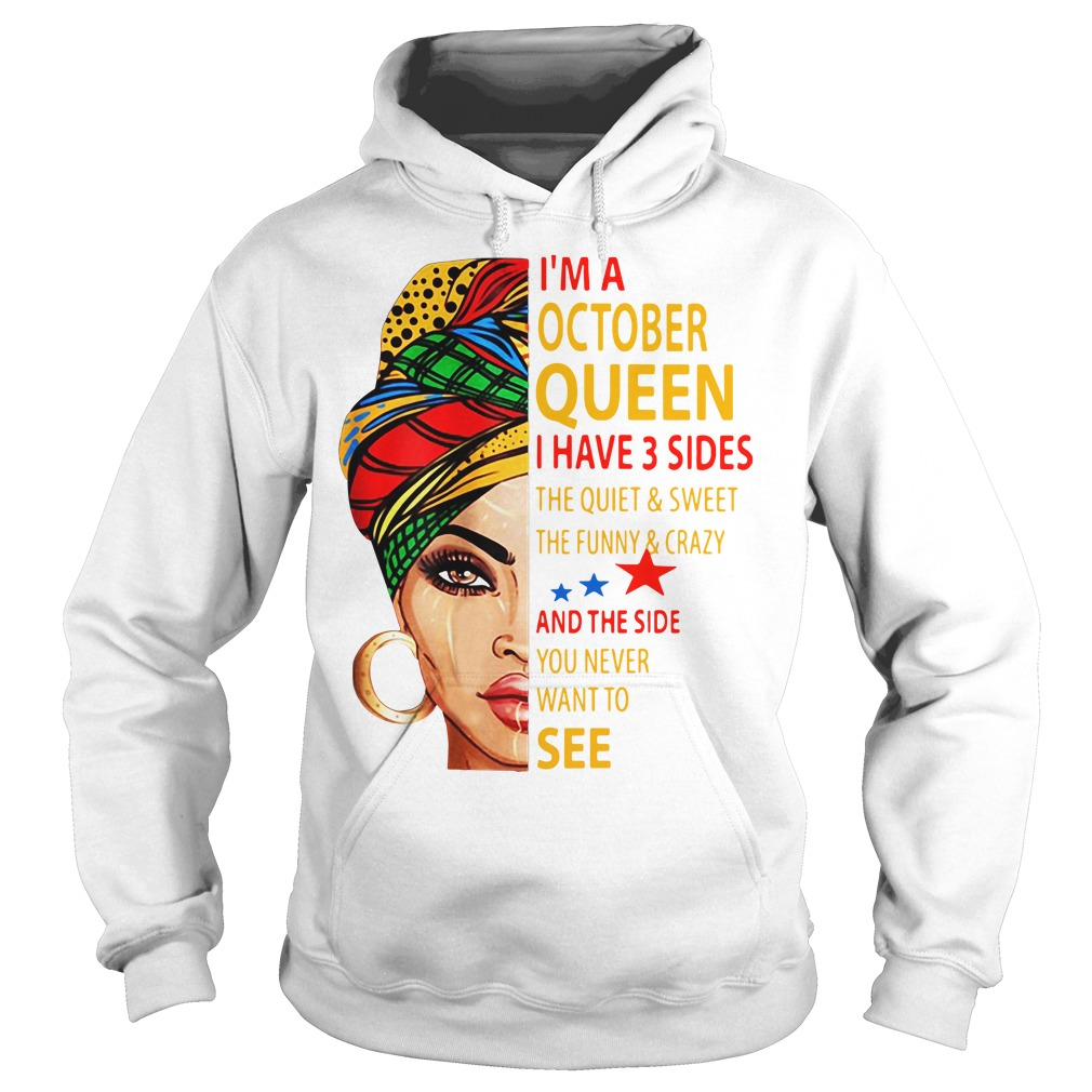 I'm An October Queen I Have 3 Sides Hoodie