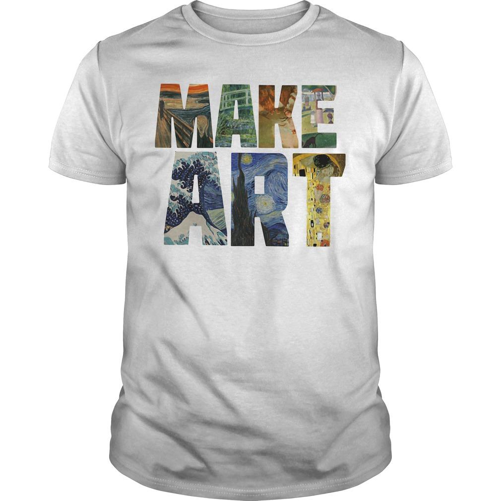 Make ART Artist Artistic Humor Painting Cool Guys shirt