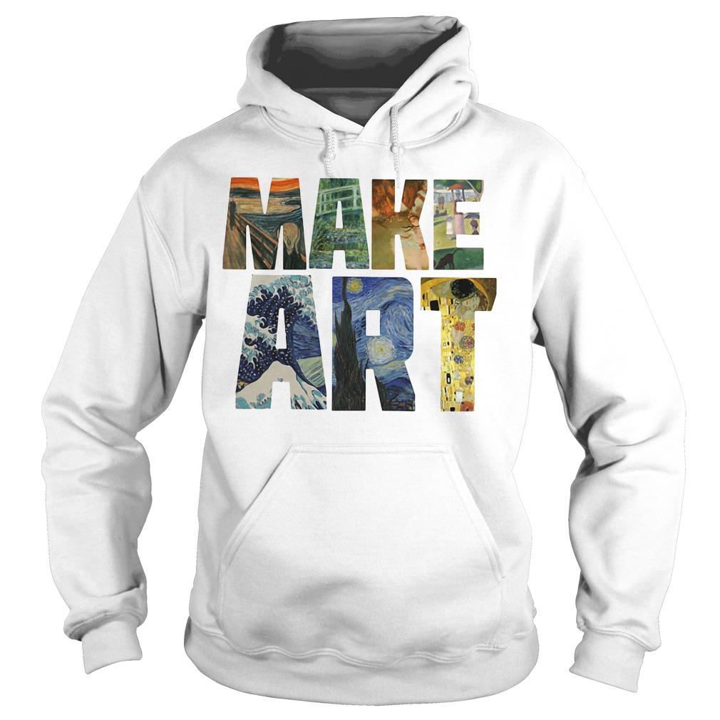 Make ART Artist Artistic Humor Painting Cool Hoodie