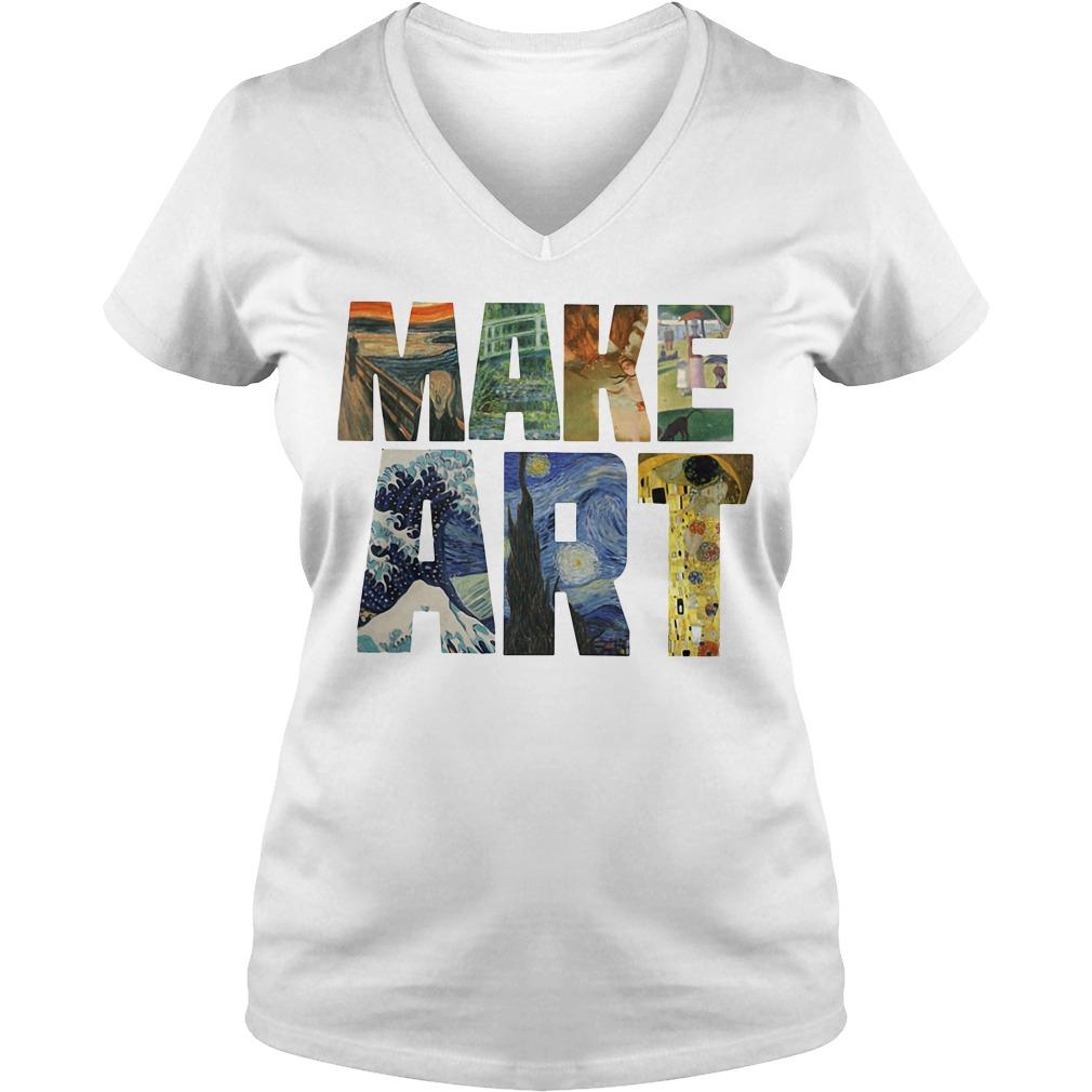 Make ART Artist Artistic Humor Painting Cool V-neck T-shirt
