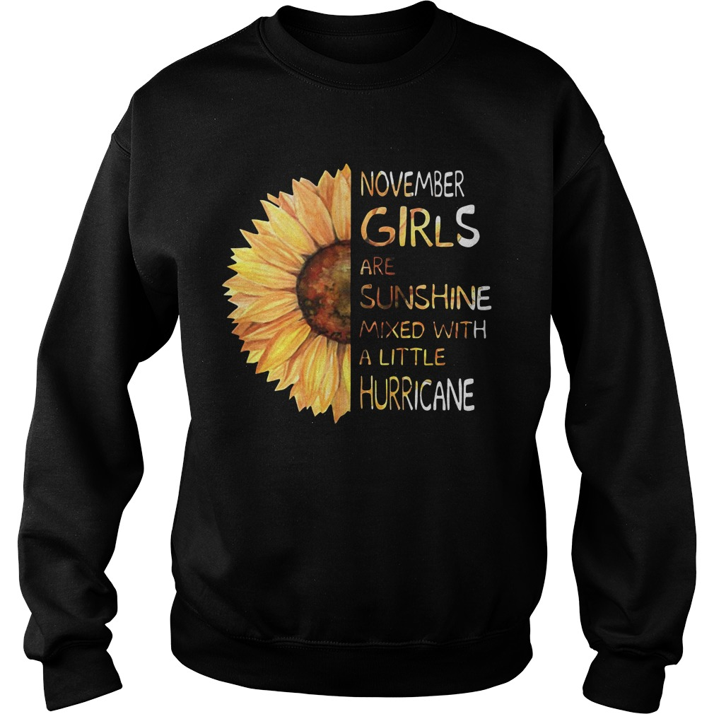 November girls are sunshine mixed with a little hurricane Sunflower Sweater