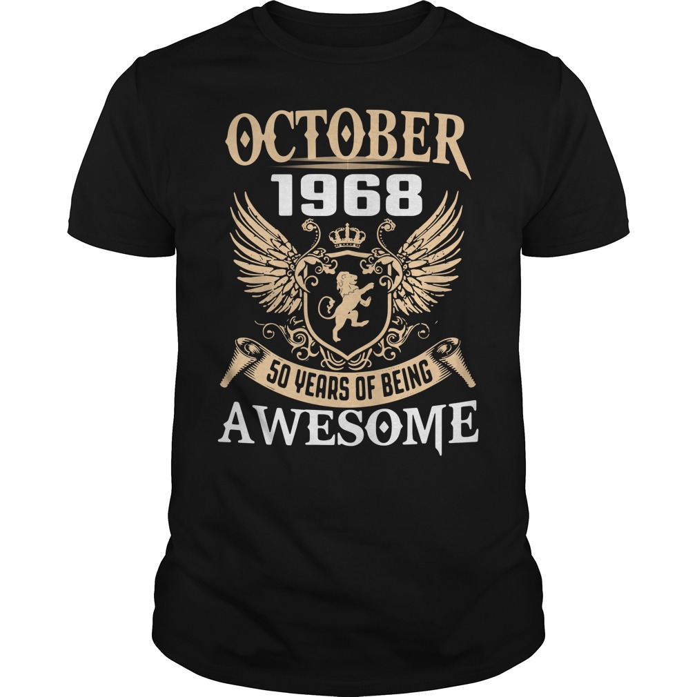 October 1968 50 years of being awesome Guys shirt