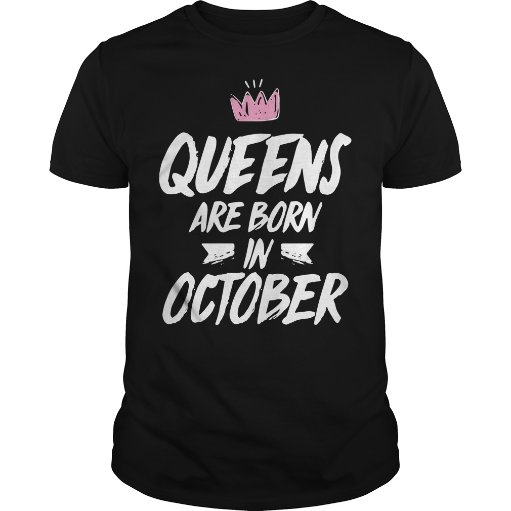 Queens are born in october Guys shirt