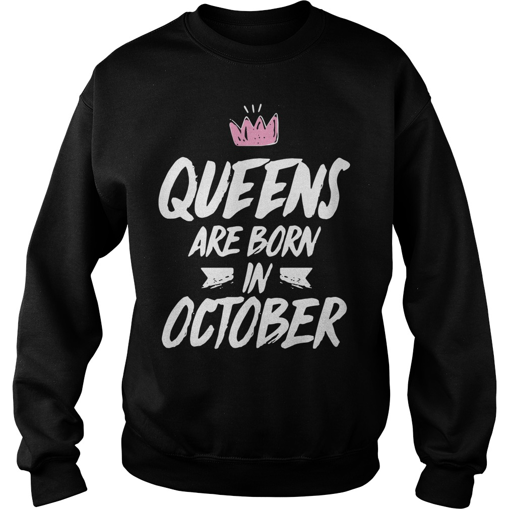 Queens are born in october Sweater