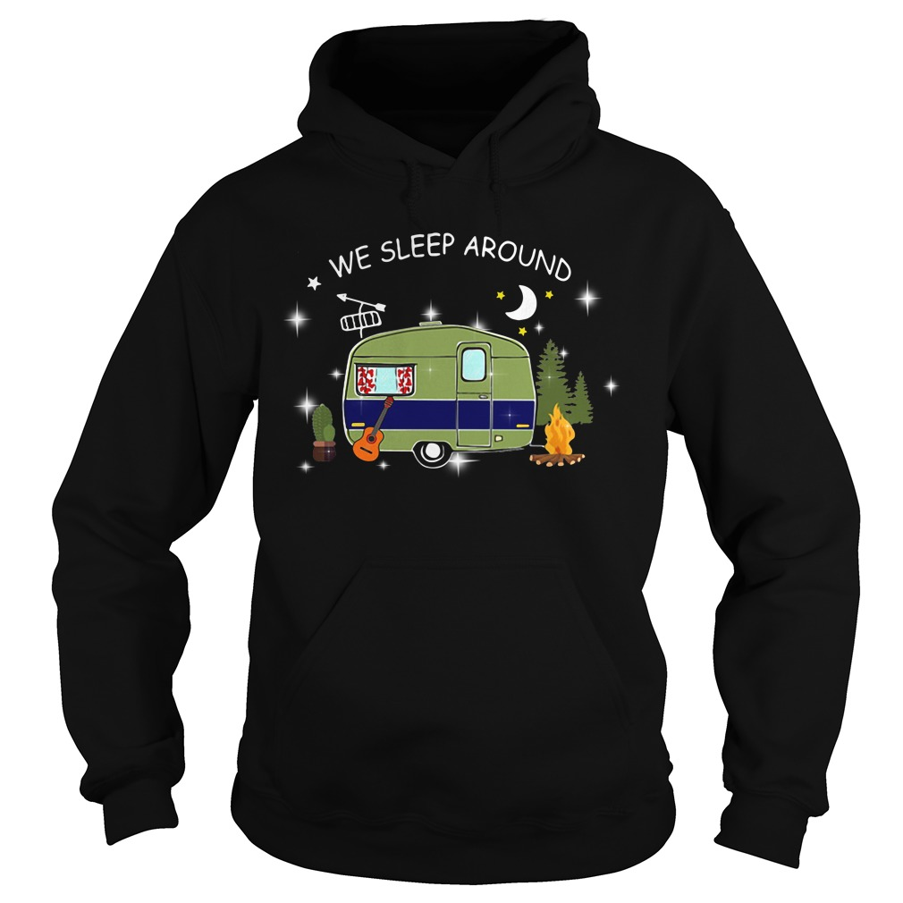 We sleep around camping Hoodie