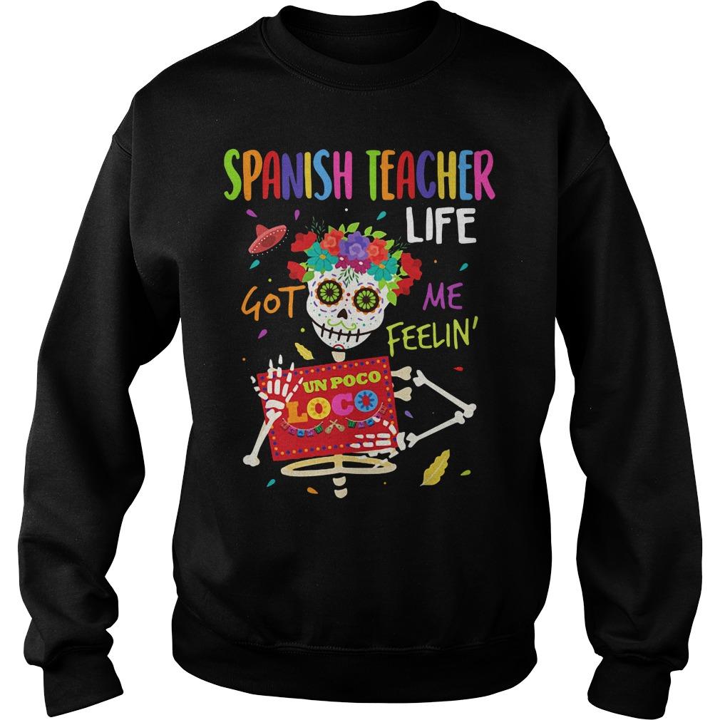Spanish Teacher life got me feelin' Un Poco Loca Sweater