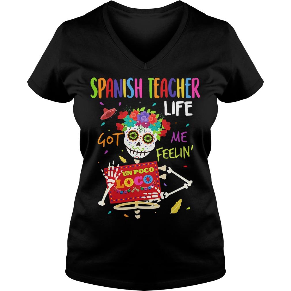 Spanish Teacher life got me feelin' Un Poco Loca V-neck T-shirt
