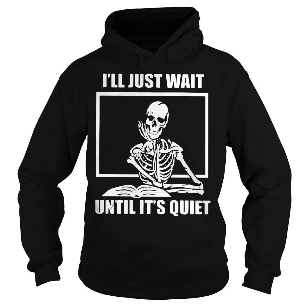 Student skull I'll just wait until it's quiet halloween Hoodie