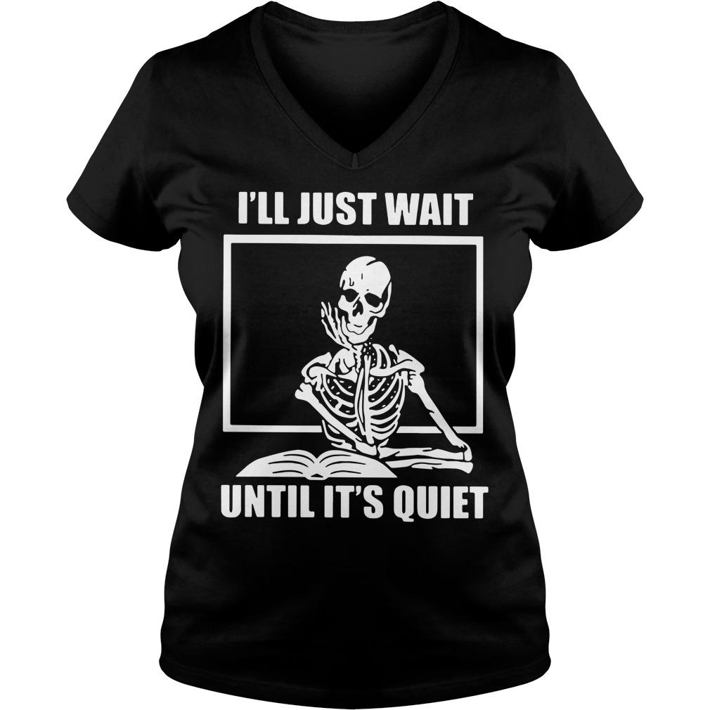 Student skull I'll just wait until it's quiet halloween V-neck T-shirt