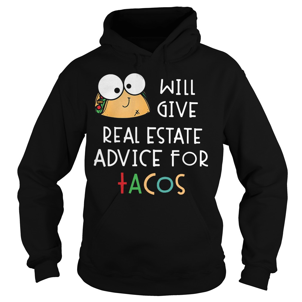 Tacos will give real estate advice for tacos Hoodie