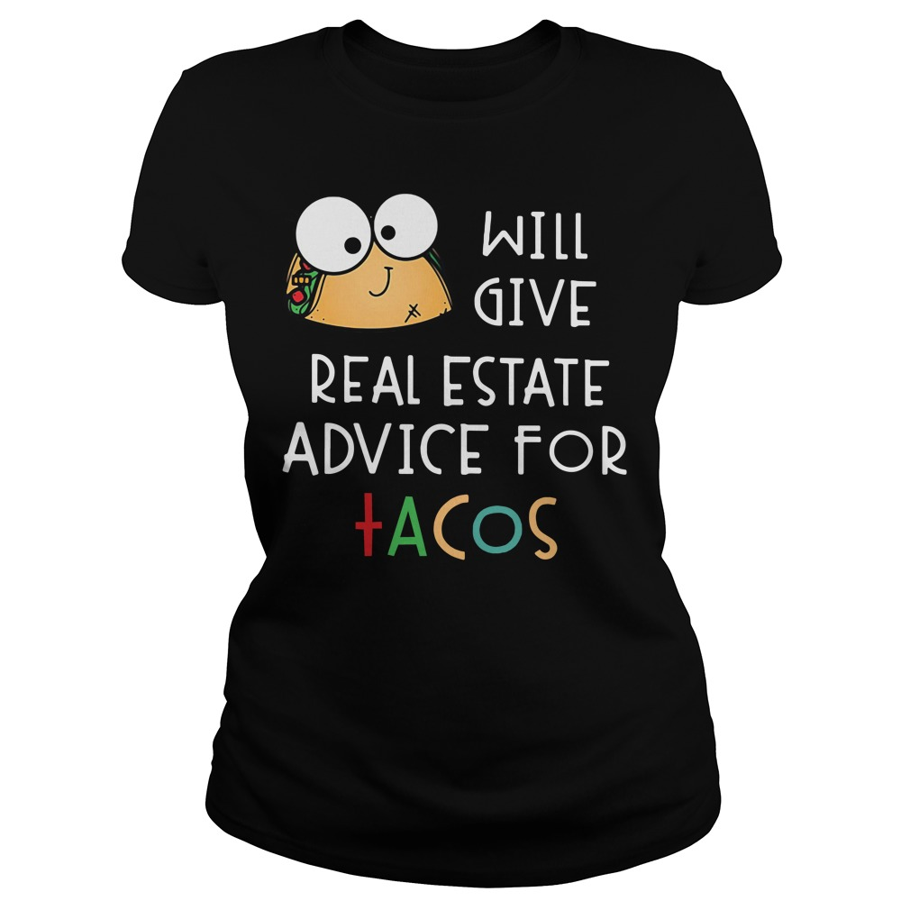 Tacos will give real estate advice for tacos Ladies tee