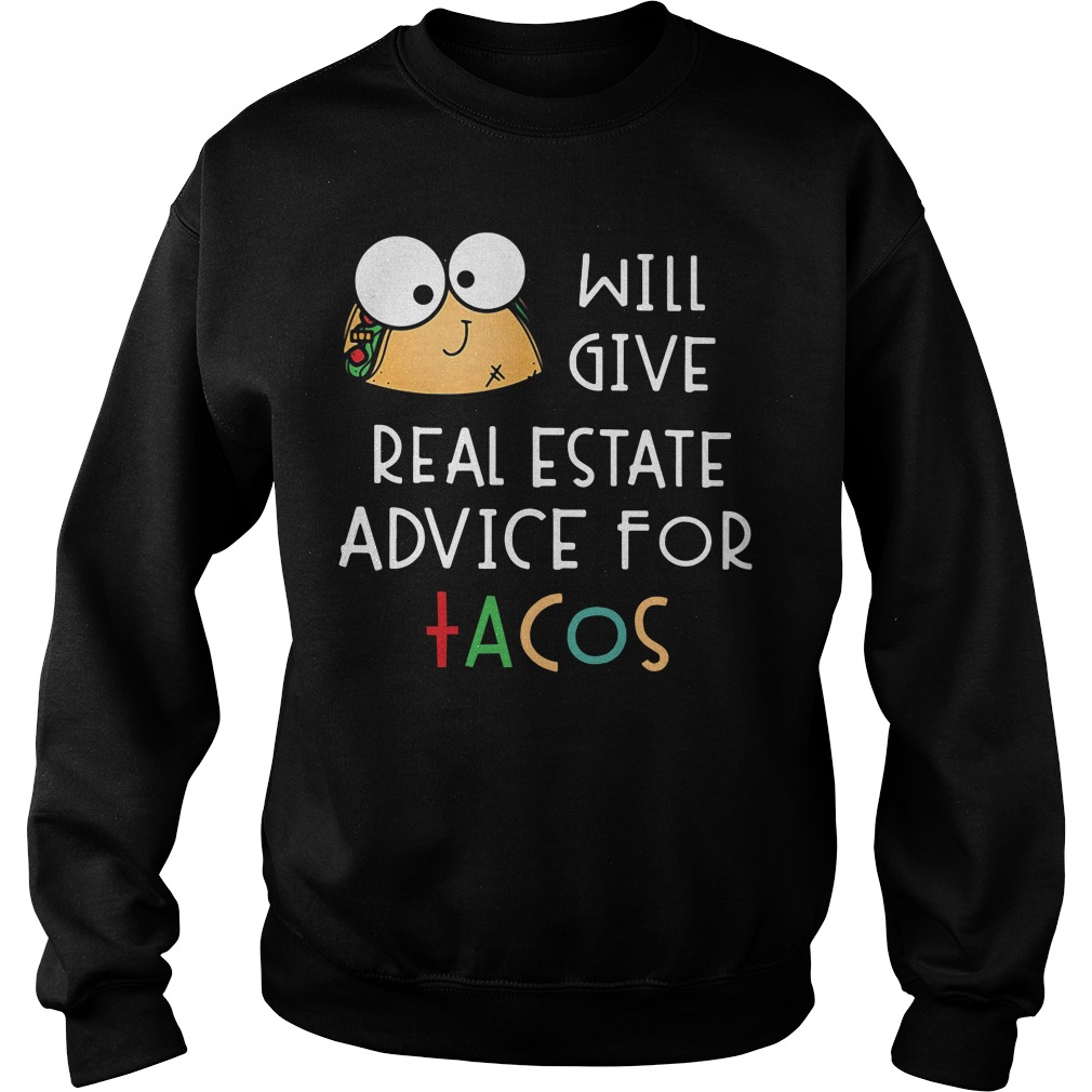Tacos will give real estate advice for tacos Sweater