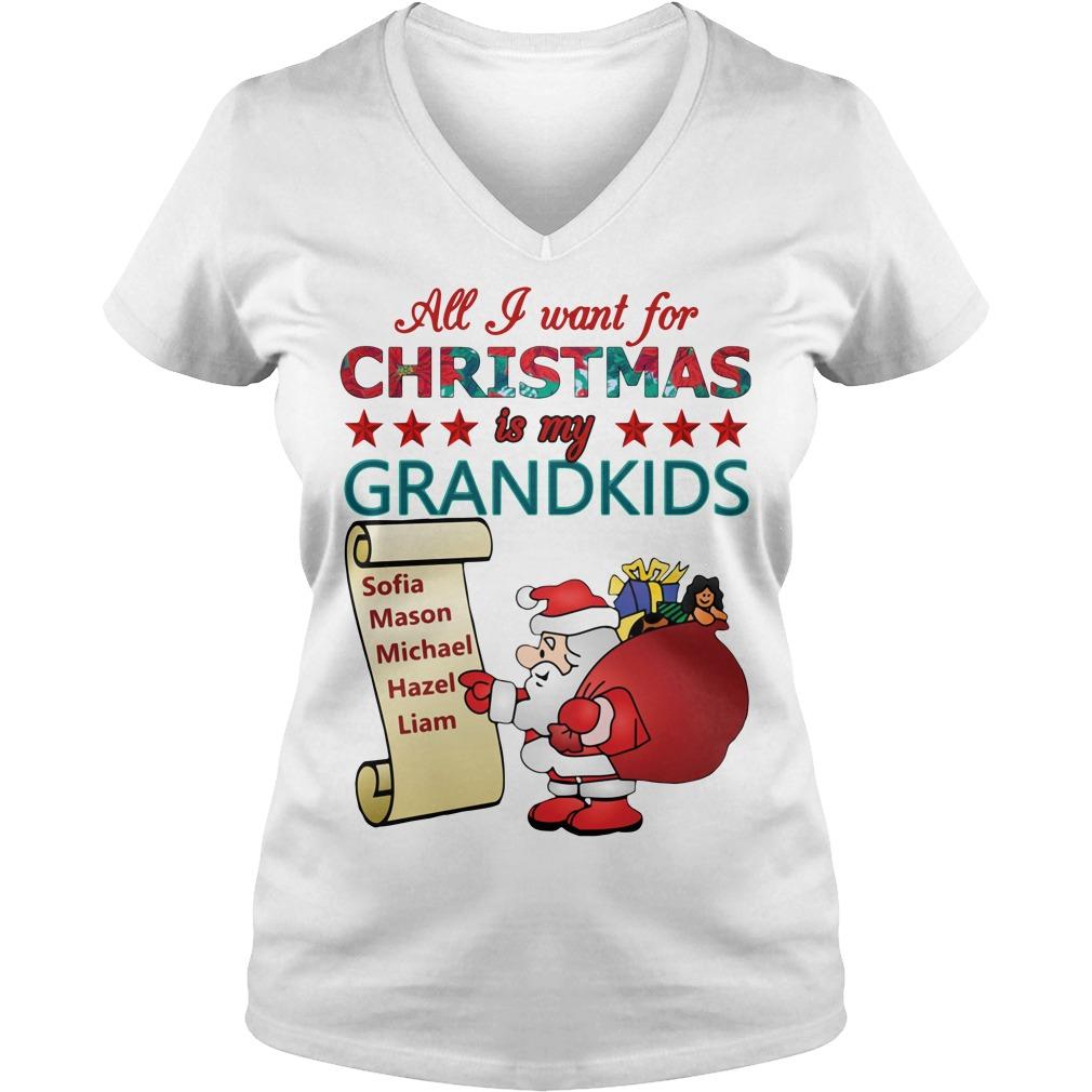 All I want for Christmas is my Grandkids Sophia, Mason, Michael, Hazel, Liam V-neck T-shirt