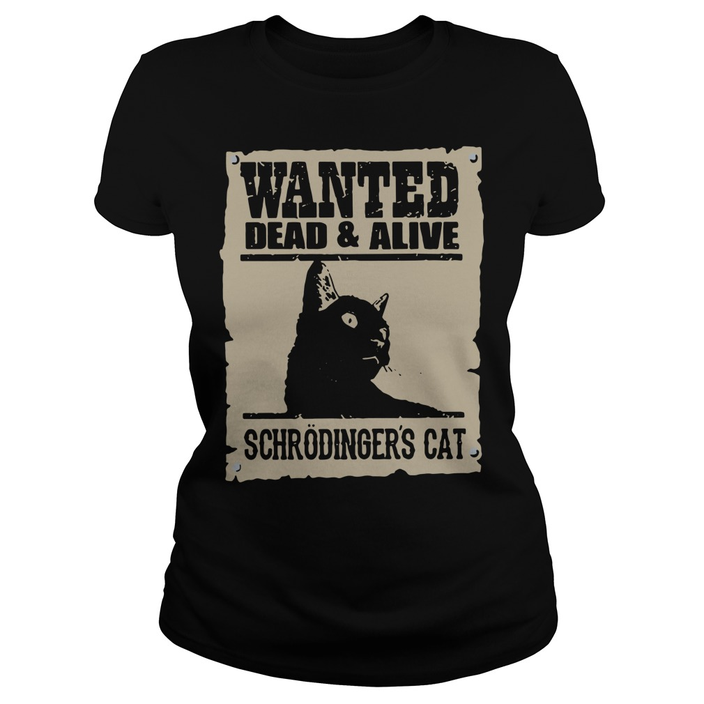 Wanted dead and alive schrodinger's cat Ladies tee