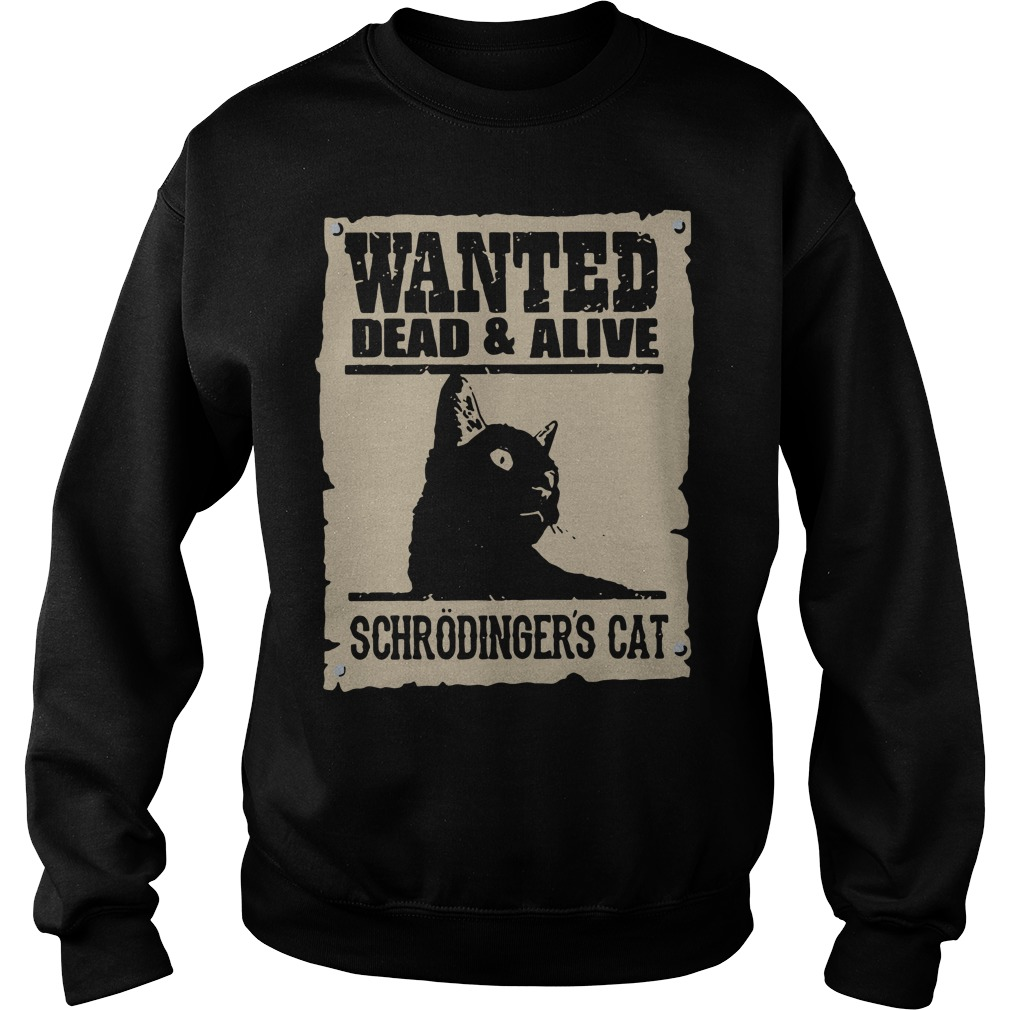 Wanted dead and alive schrodinger's cat Sweater