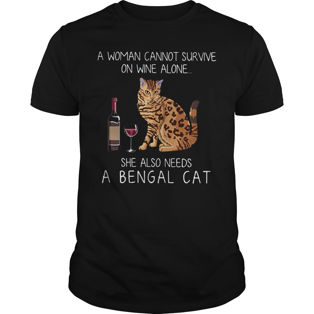 A woman cannot survive on wine alone she also needs a Bengal cat Guys shirt