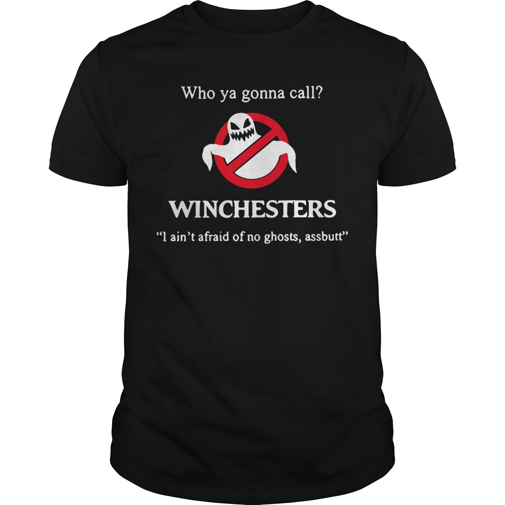 Who Ya Gonna Call Winchesters Guys shirt
