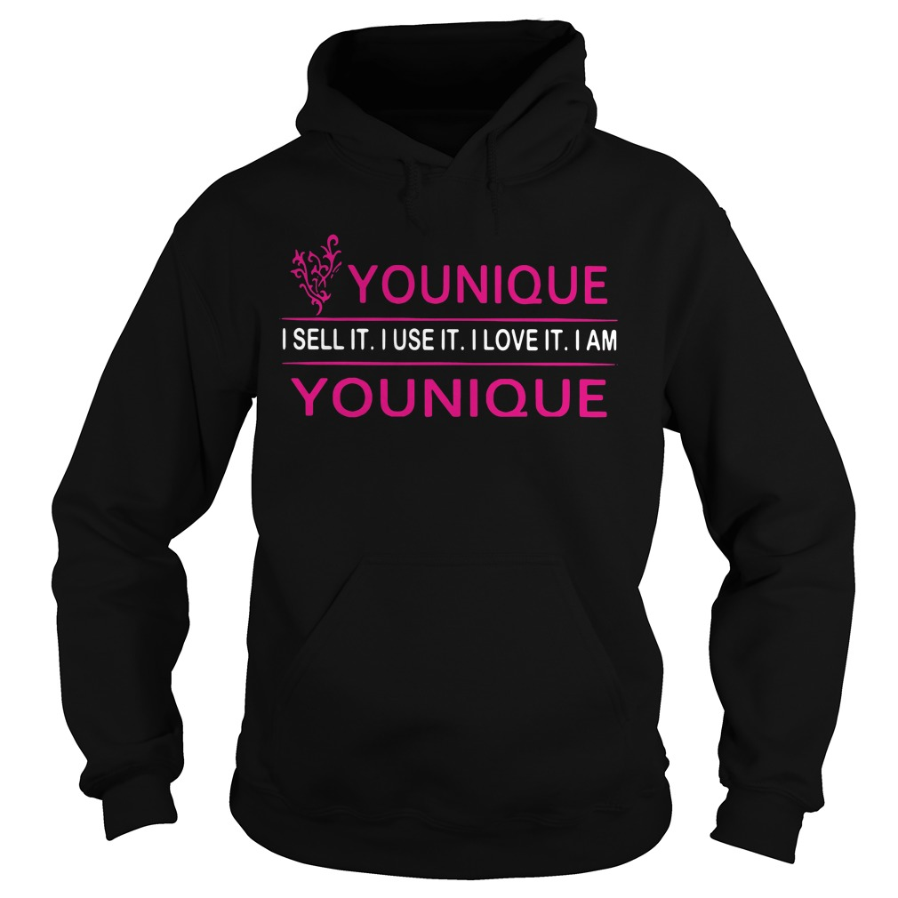 Younique I sell it I use it I love it I am Younique Hoodie