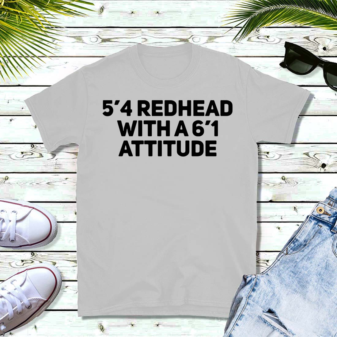 5'4 redhead with a 6'1 attitude shirt