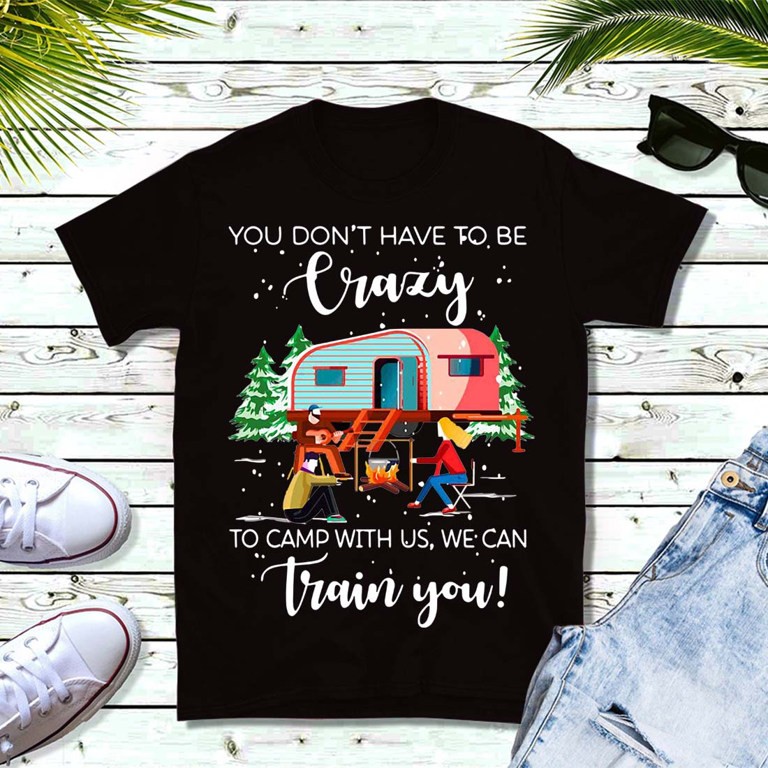 Christmas you don't have to be crazy to camp with us we can train you shirt