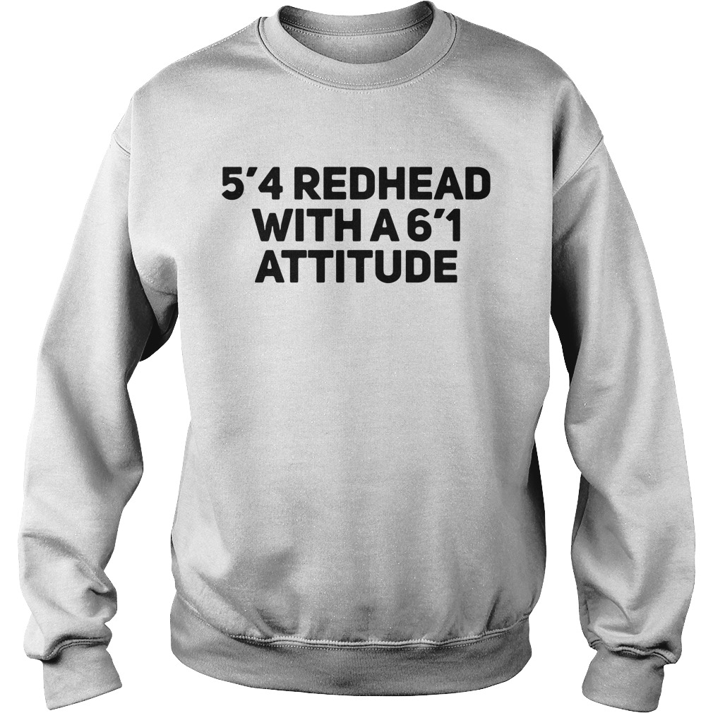 5'4 redhead with a 6'1 attitude Sweater