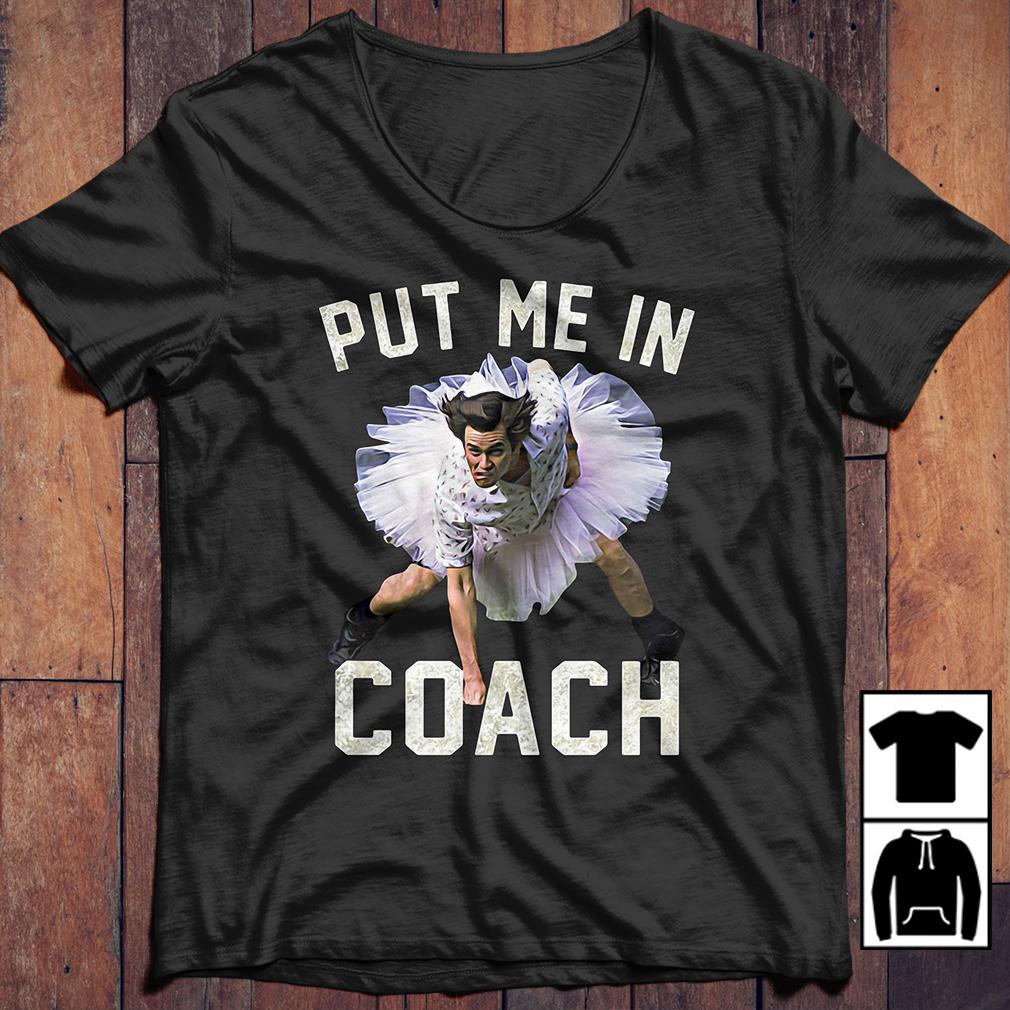 Ace Ventura Put me in coach shirt