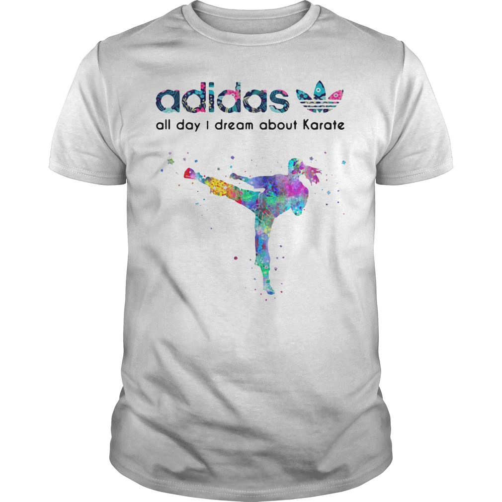 Adidas all day I dream about Karate Guys shirt