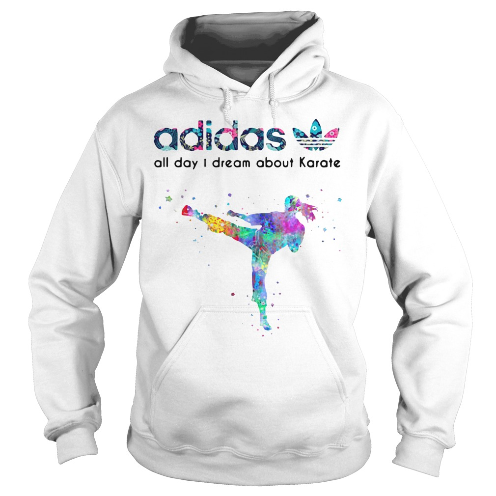 Adidas all day I dream about Karate Hoodie