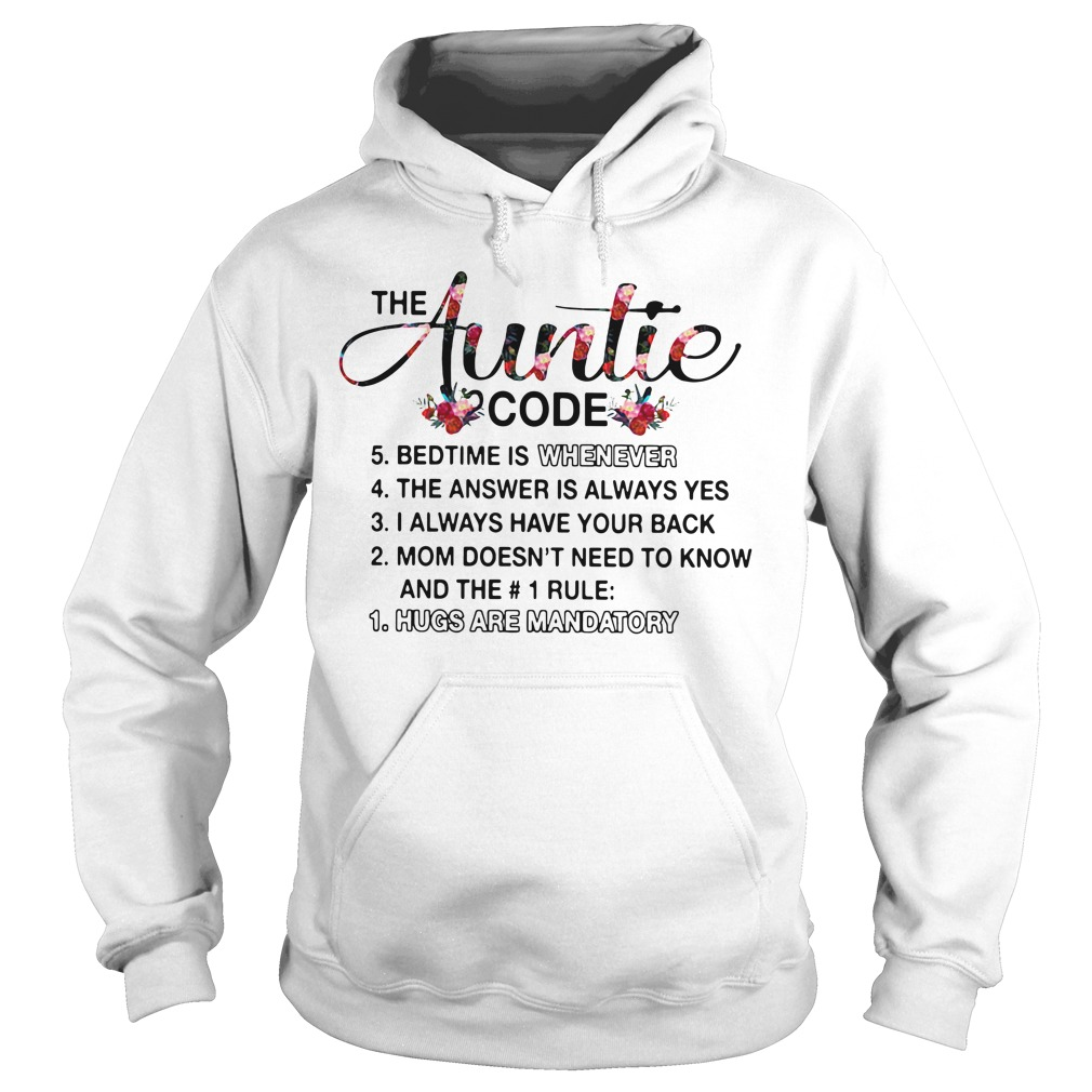 The Auntie Code Bedtime Is Whenever Hugs Are Mandatory Hoodie