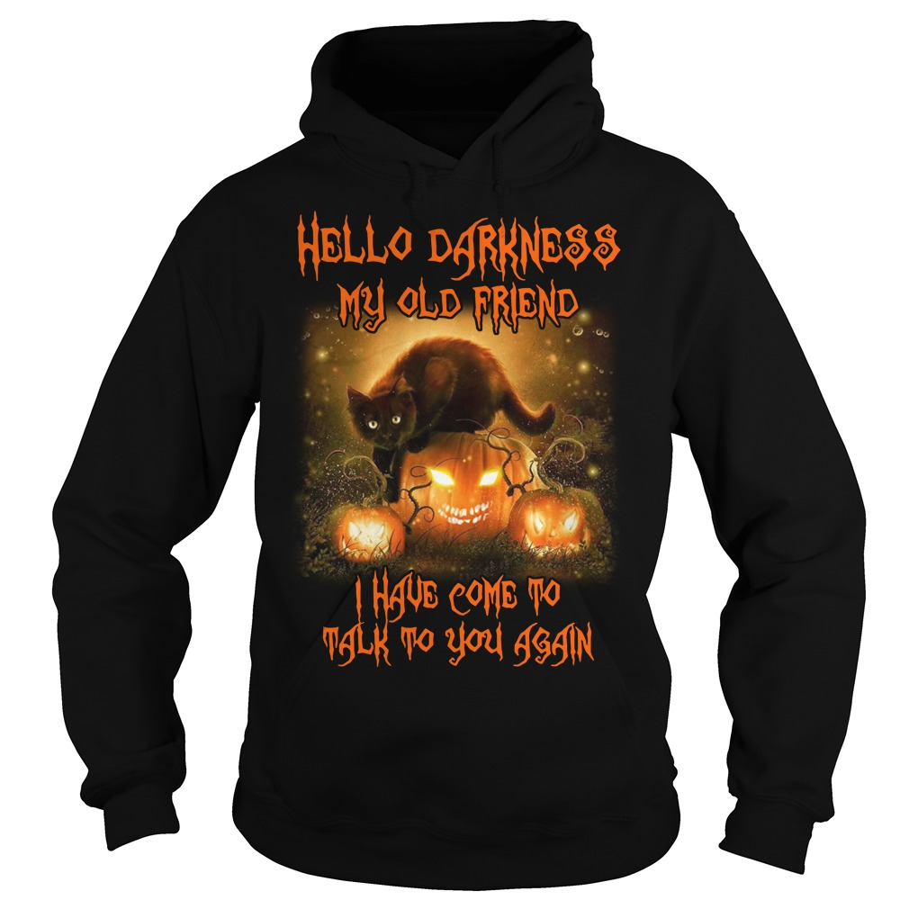 Cat Hello darkness my old friend I've come to talk with you again Hoodie