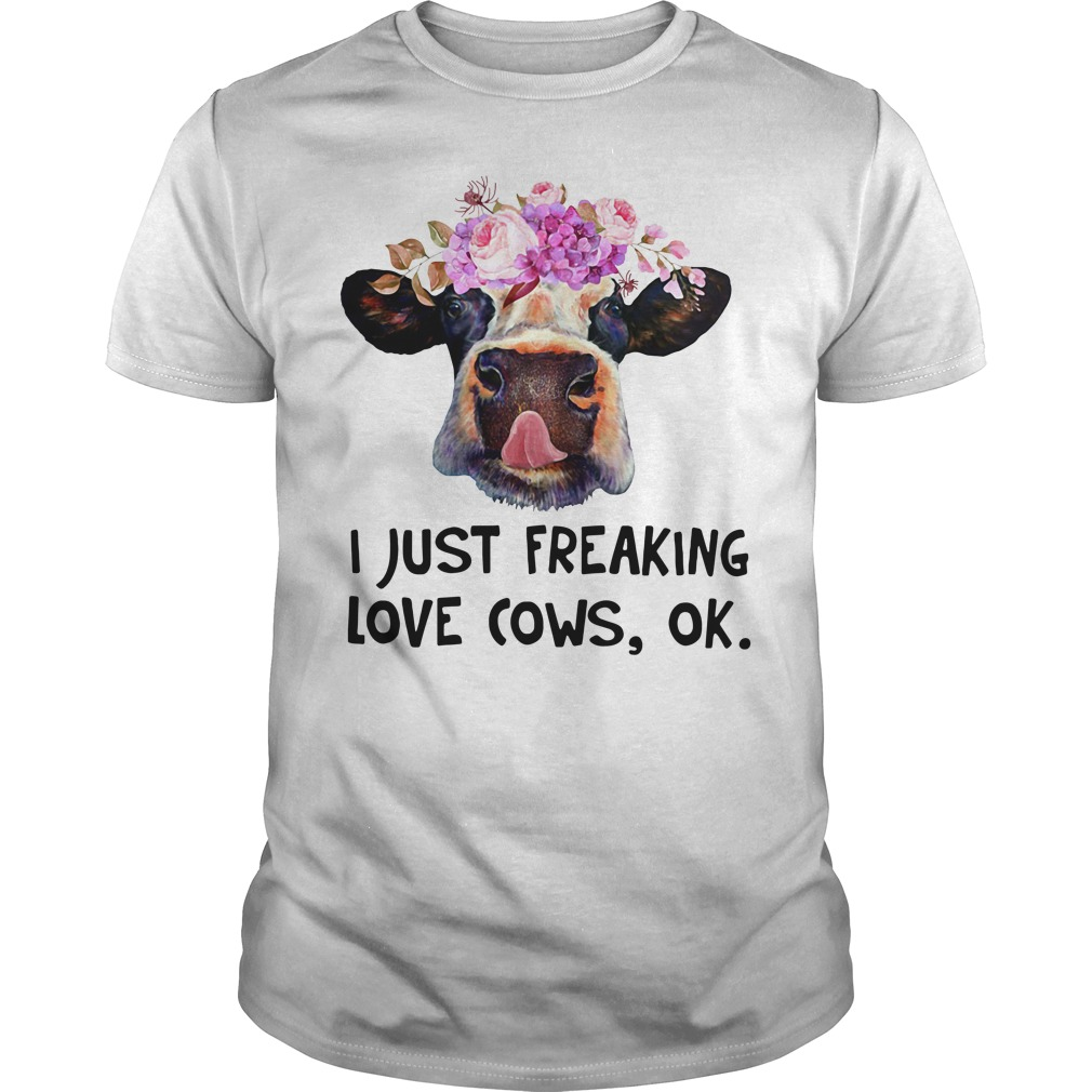 Cattle cow I just freaking love cows ok Guys shirt
