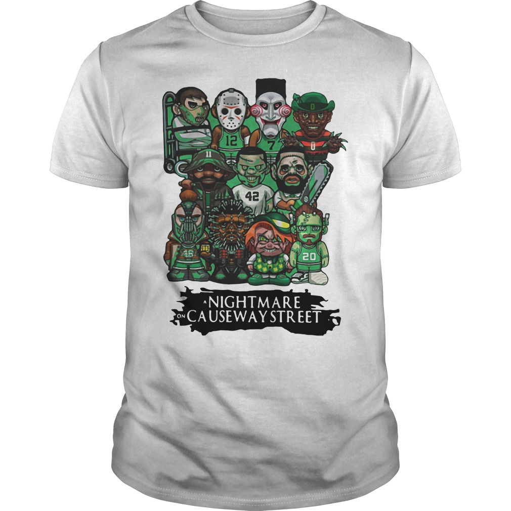 Celtics a nightmare on causeway street Guys shirt