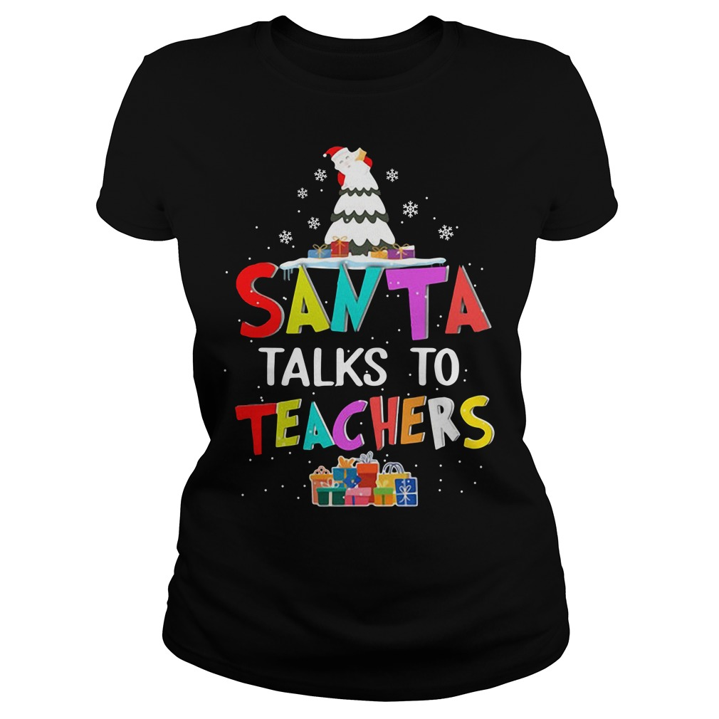 Christmas Santa talks to teachers Ladies tee