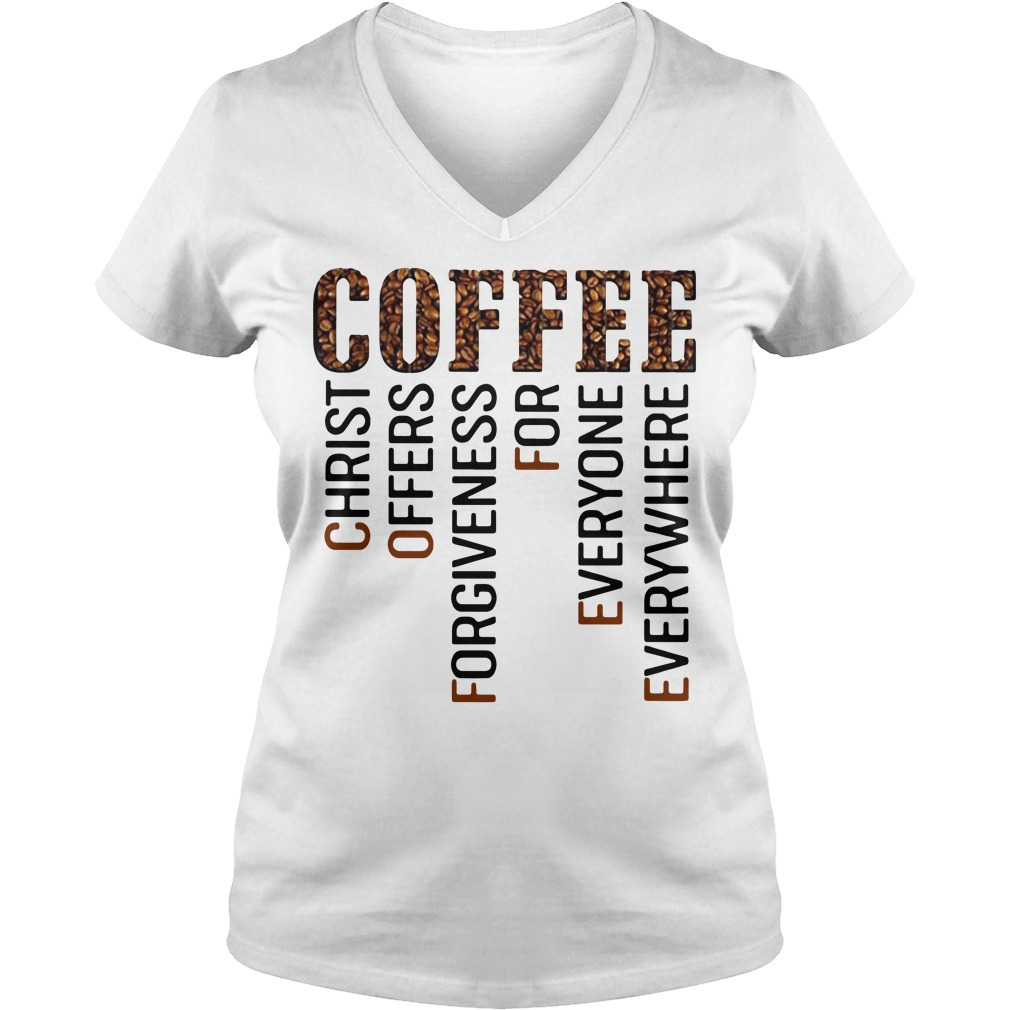 Coffee christ offers forgiveness for everyone everywhere V-neck T-shirt