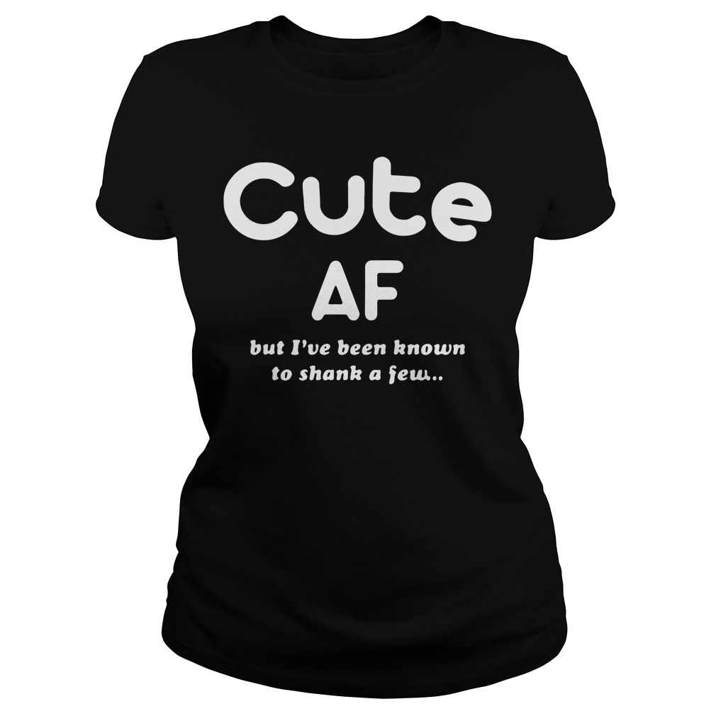 Cute Af but I've been known to shank a few Ladies tee
