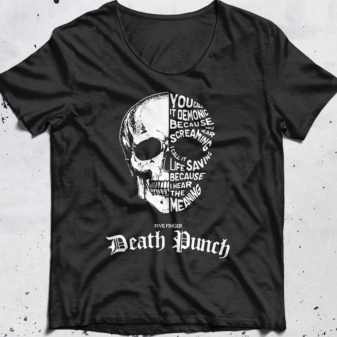 Dead Punch You call it demonic because you hear screaming shirt