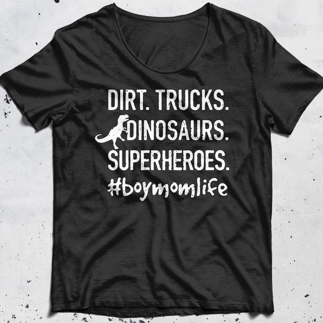 Dirt trucks dinosaurs superheroes boy mom life shirt