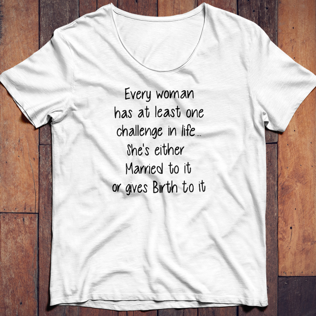 Every woman has at least one challenge in life she's either Married shirt