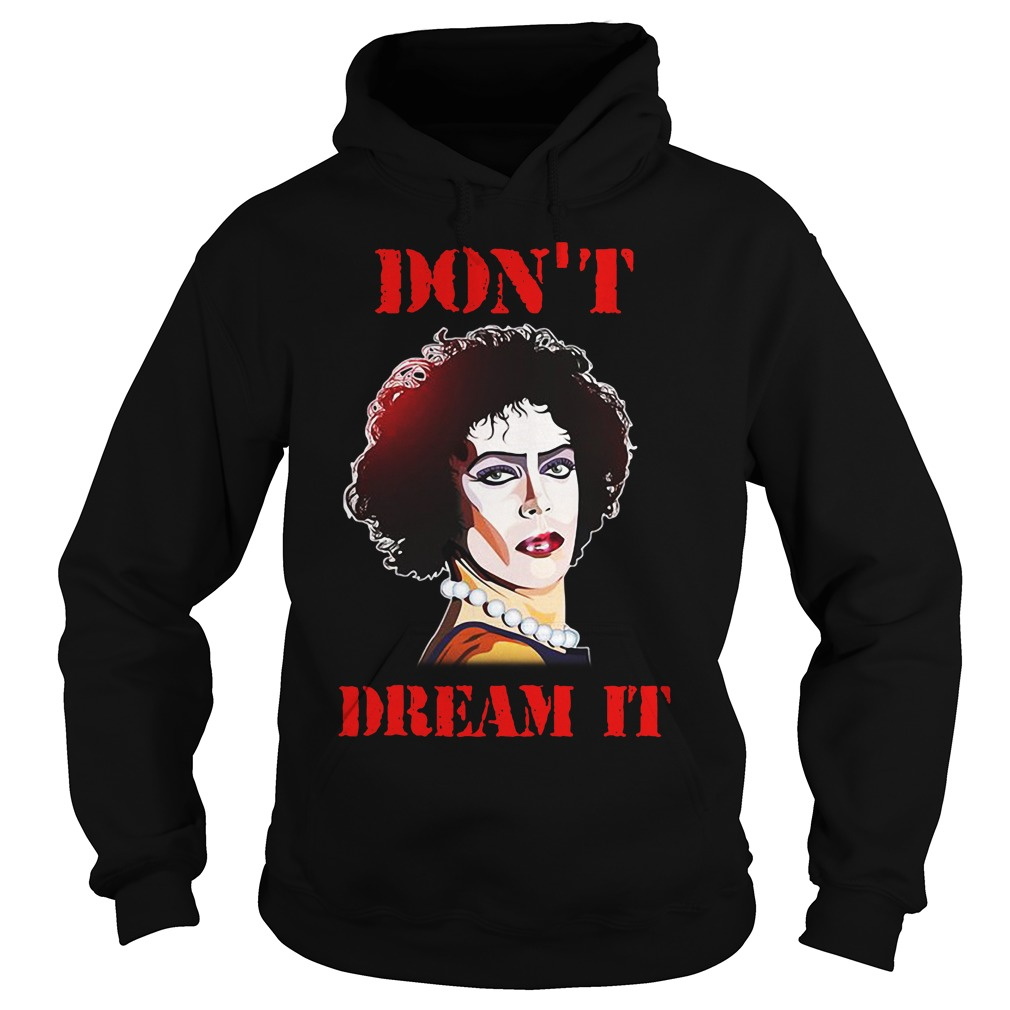 Frank N. Furter don't dream it Pennywise be it Hoodie