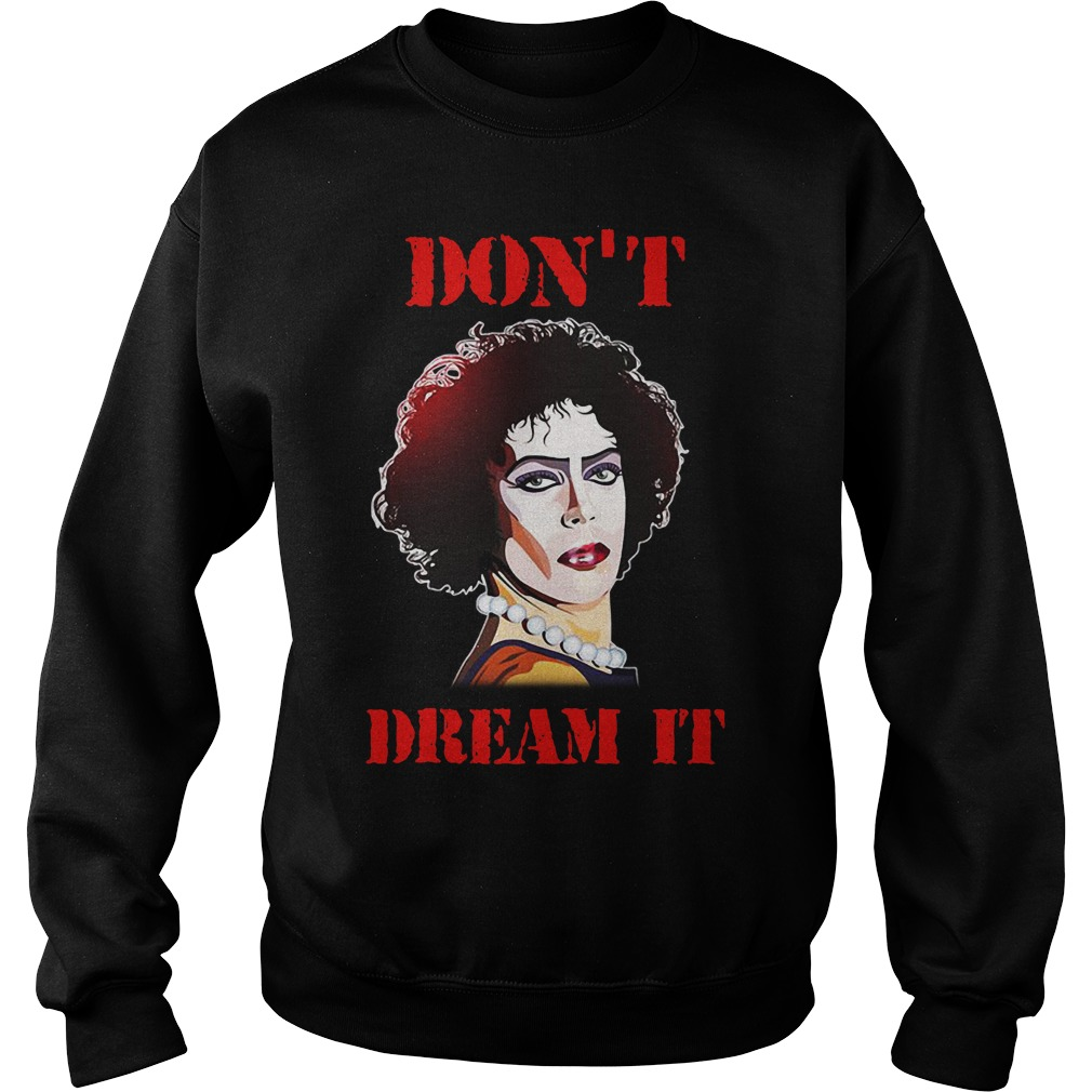 Frank N. Furter don't dream it Pennywise be it Sweater