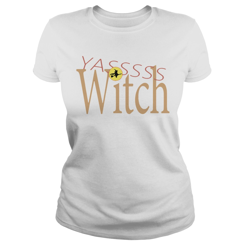 Funny Yasss Witch Queen Flying Broom Ladies tee