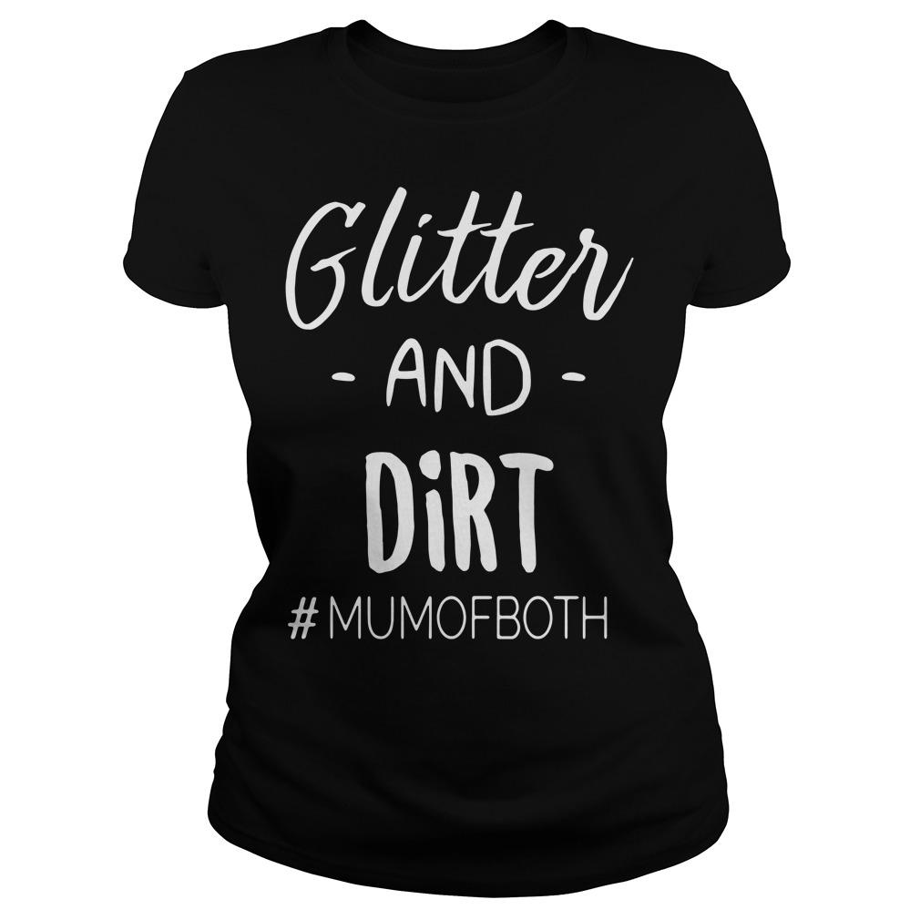 Glitter and dirt mumofboth Ladies tee