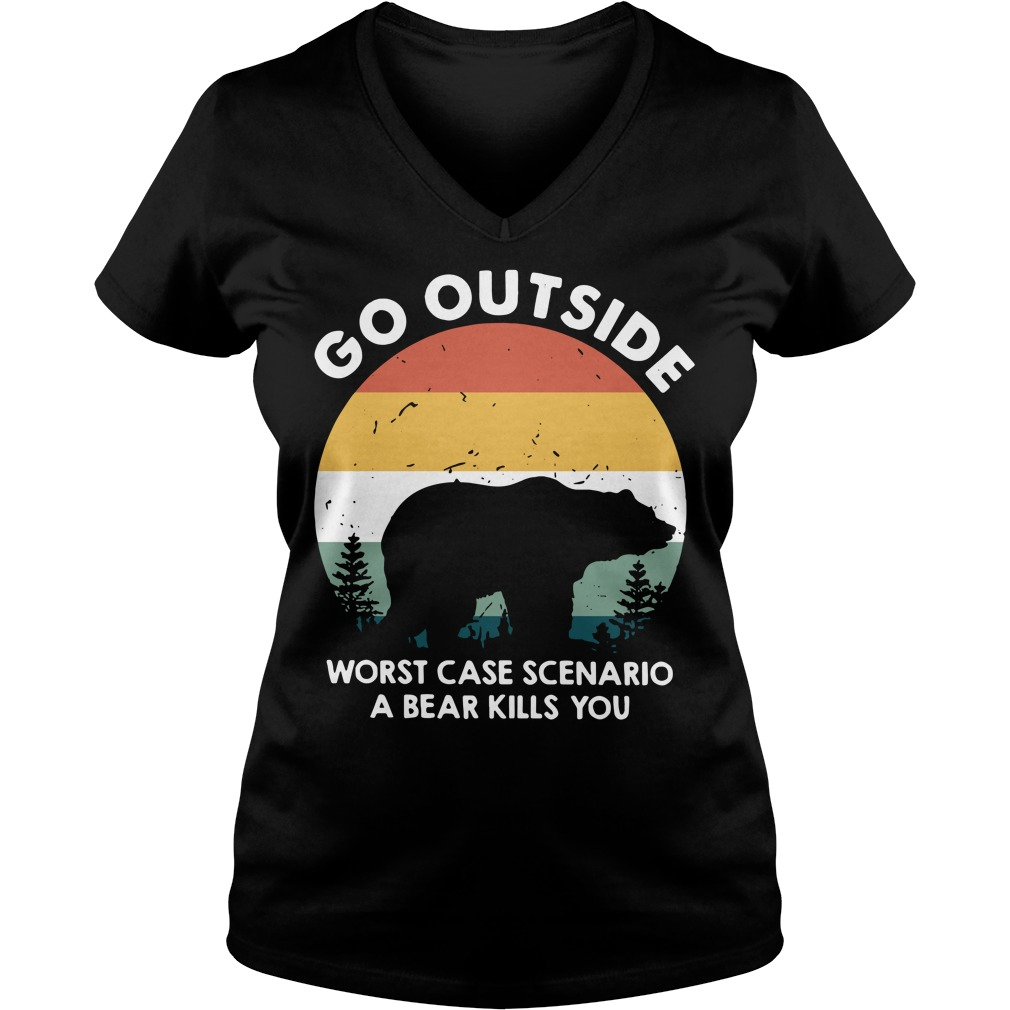 Go outside worst case scenario a bear kills you V-neck T-shirt