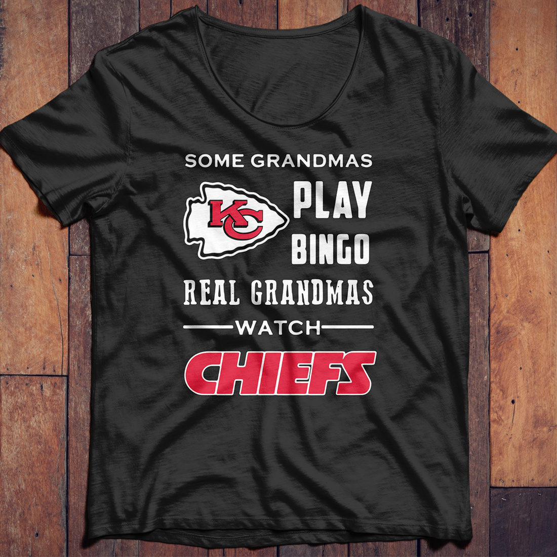 Some Grandmas Play Bingo Real Grandmas Watch Kansas City Chiefs shirt
