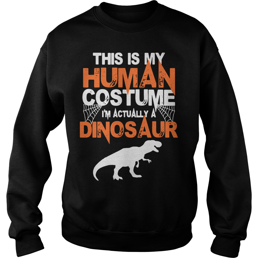 Halloween This Is My Human Costume I'm Really A Dinosaur Sweater